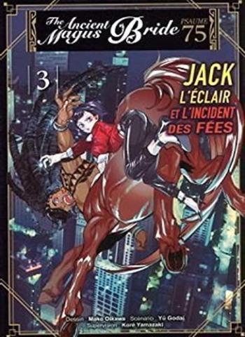 Couverture de l'album Jack l'éclair et l'incident des fées - The Ancient Magus Bride Psaume 75 - 3. tome 3