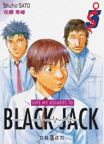 Couverture de l'album Give my regards to Black Jack - 3. tome 3