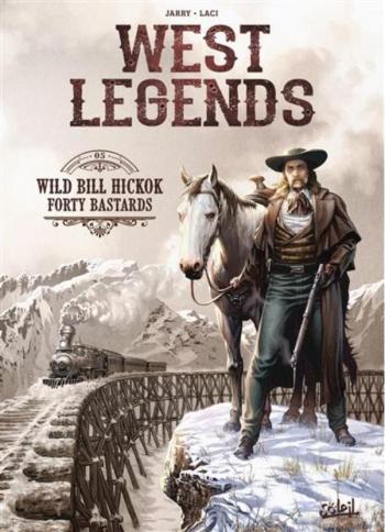 Couverture de l'album West Legends - 5. Wild Bill Hickok - Forty Bastards