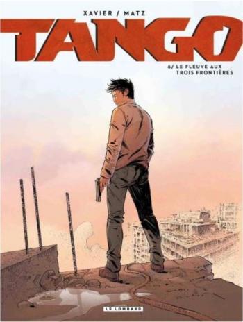Couverture de l'album Tango - 6. Le fleuve aux trois frontières