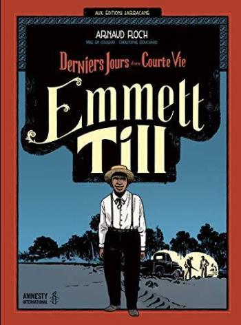 Couverture de l'album Emmett Till - Derniers Jours d'une courte vie (One-shot)