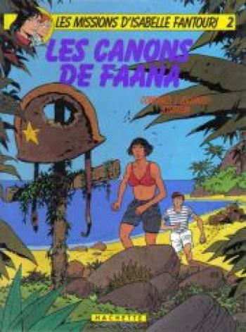 Couverture de l'album Les missions d'Isabelle Fantouri - 2. Les canons de Faana