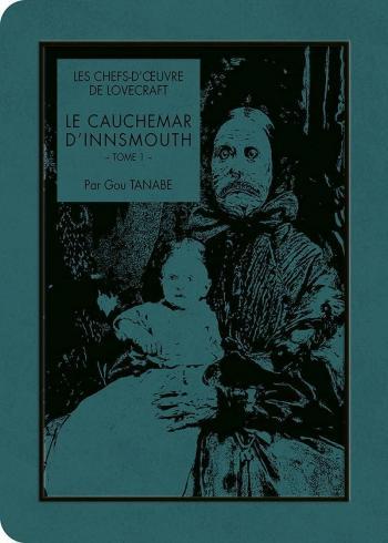 Couverture de l'album Les Chefs-d'oeuvre de Lovecraft - 7. Le Cauchemar d'Innsmouth - Tome 1