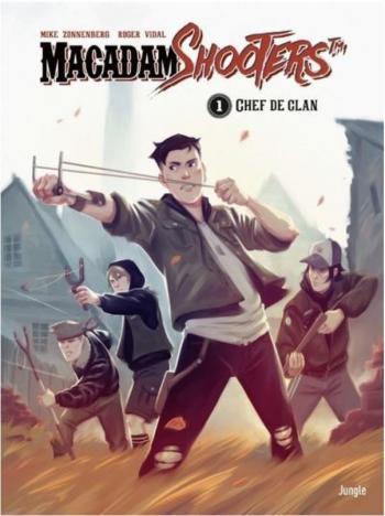 Couverture de l'album Macadam Shooters - 1. Chef de clan