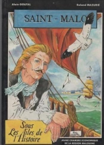 Couverture de l'album Saint Malo sous les ailes de l'histoire (One-shot)