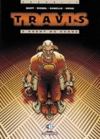 Couverture de l'album Travis - 3. Agent du chaos