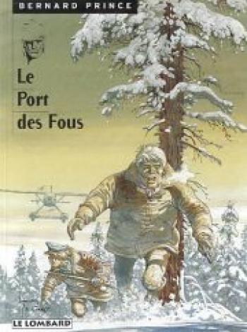 Couverture de l'album Bernard Prince - 13. Le Port des fous