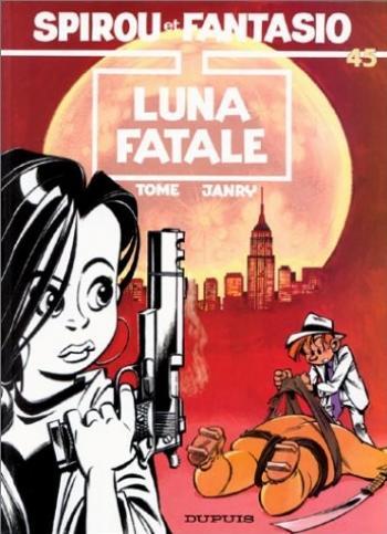 Couverture de l'album Spirou et Fantasio - 45. Luna fatale