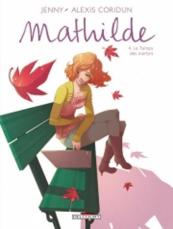 Couverture de l'album Mathilde - 4. Le temps des martyrs