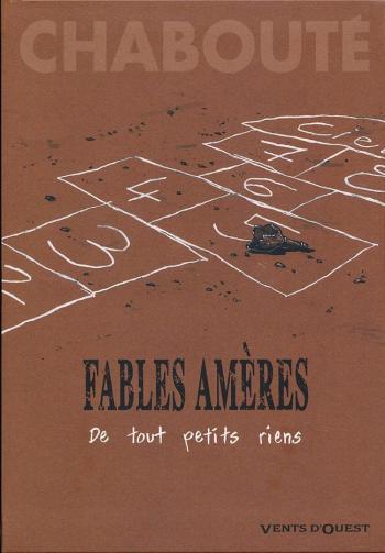 Couverture de l'album Fables amères - 1. De tout petits riens