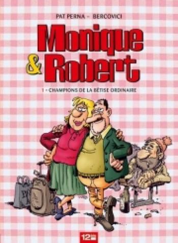 Couverture de l'album Monique & Robert - 1. Champions de la bêtise ordinaire