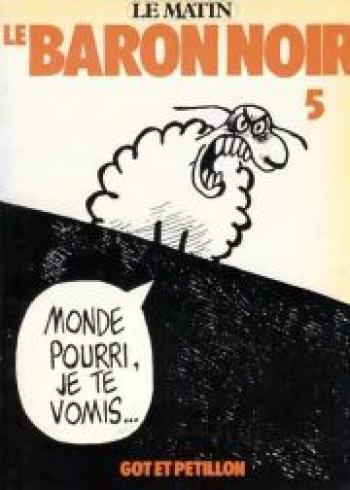 Couverture de l'album Le Baron noir - 5. Monde pourri, je te vomis...