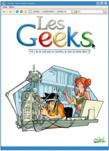 Couverture de l'album Les Geeks - 6. Je ne suis pas un numéro, je suis un tome libre !