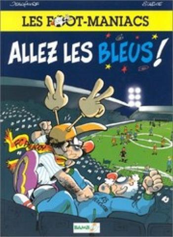Couverture de l'album Les Foot Maniacs - 1. Allez les Bleus