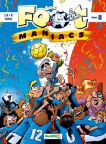 Couverture de l'album Les Foot Maniacs - 8. Les foot-maniacs, Tome 8