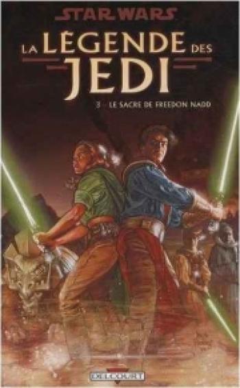 Couverture de l'album Star Wars - La Légende des Jedi - 3. Le sacre de Freedon Nadd