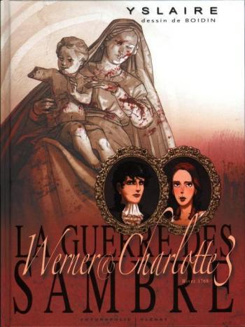 Couverture de l'album La Guerre des Sambre - Werner & Charlotte - 3. Hiver 1768 : Votre enfant, Comtesse...