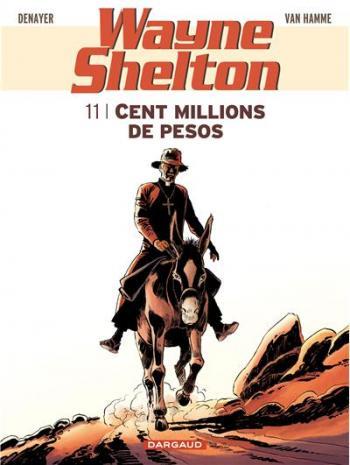 Couverture de l'album Wayne Shelton - 11. Cent millions de pesos