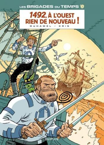 Couverture de l'album Les Brigades du temps - 1. 1492, à l'Ouest rien de nouveau !