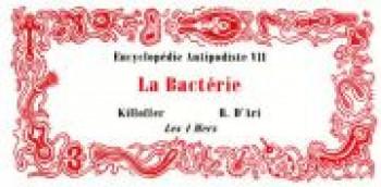 Couverture de l'album Encyclopédie antipodiste - 7. La bactérie