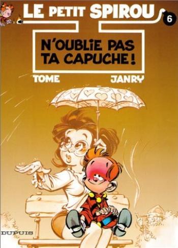 Couverture de l'album Le Petit Spirou - 6. N'oublie pas ta capuche !