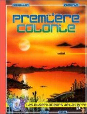 Couverture de l'album Les observateurs de la Terre - 3. La première colonie