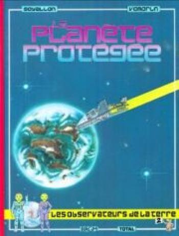 Couverture de l'album Les observateurs de la Terre - 2. La planète protégée