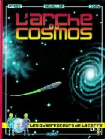 Couverture de l'album Les observateurs de la Terre - 1. L'arche du cosmos