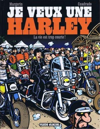 Couverture de l'album Je veux une Harley - 1. La vie est trop courte !