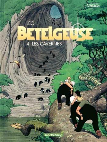 Couverture de l'album Les Mondes d'Aldébaran II - Bételgeuse - 4. Les Cavernes