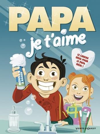 Couverture de l'album PAPA je t'aime - 3. Un cadeau idéal pour le papa idéal !
