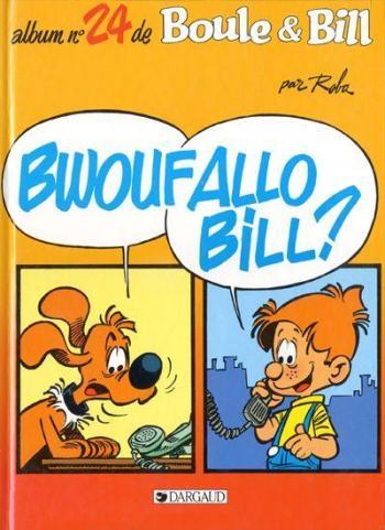 Couverture de l'album Boule & Bill - 24. Bwouf allo Bill ?
