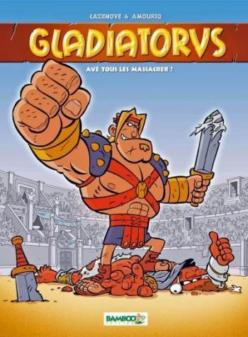 Couverture de l'album Gladiatorus - 1. Avé tous les massacrer !