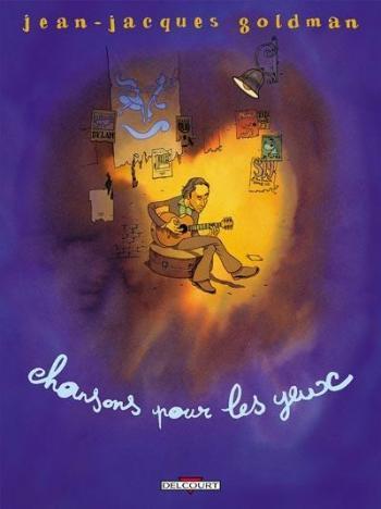 Couverture de l'album Jean-Jacques Goldman - Chansons pour les yeux (One-shot)