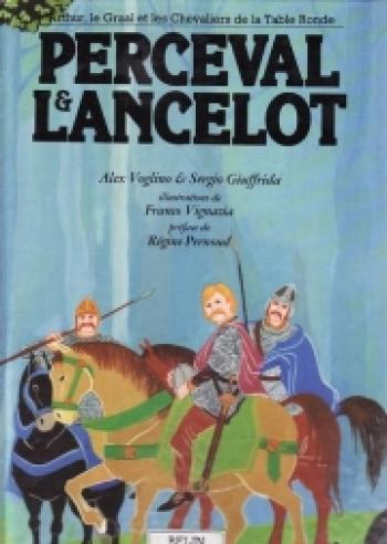Couverture de l'album Arthur, le Graal et les chevaliers de la table ronde - 2. Perceval & Lancelot