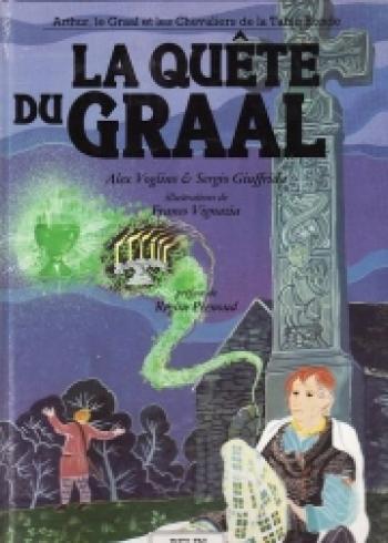 Couverture de l'album Arthur, le Graal et les chevaliers de la table ronde - 3. La quête du Graal