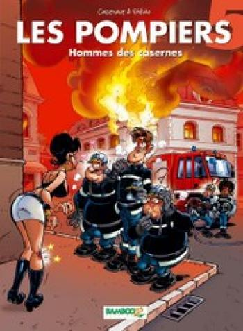 Couverture de l'album Les Pompiers - 5. Hommes des casernes