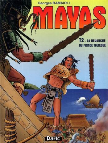 Couverture de l'album Mayas - 2. La revanche du prince Toltèque