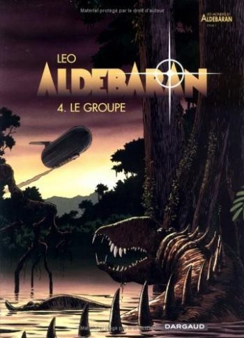 Couverture de l'album Les Mondes d'Aldébaran I - Aldébaran - 4. Le Groupe