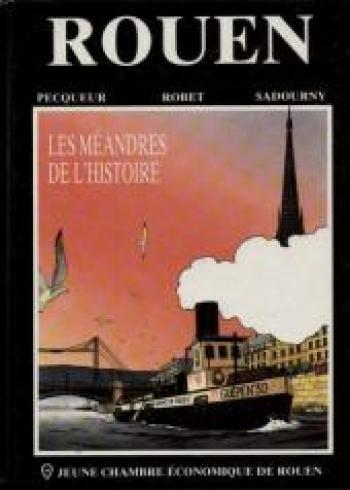 Couverture de l'album Rouen - Les Méandres de l'histoire (One-shot)