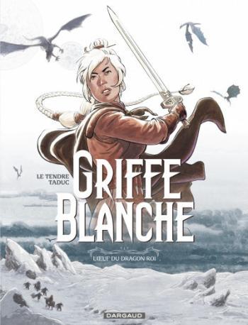 Couverture de l'album Griffe blanche - 1. L'Oeuf du roi dragon