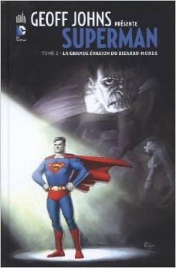Couverture de l'album Geoff Johns présente Superman - 2. La grande évasion du Bizarro-Monde