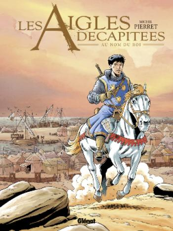 Couverture de l'album Les Aigles décapitées - 25. Au nom du roi