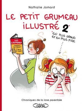 Couverture de l'album Le petit Grumeau illustré - 2. Chroniques d'une maman avertie