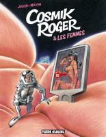 Cosmik Roger 7. & les femmes