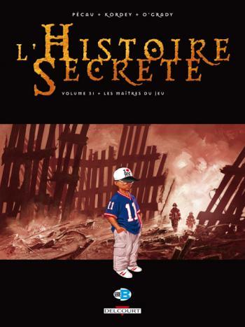 Couverture de l'album L'Histoire secrète - 31. Les Maîtres du jeu