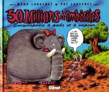 Couverture de l'album 30 millions d'imbéciles: encyclopédie à poils et à vapeur (One-shot)