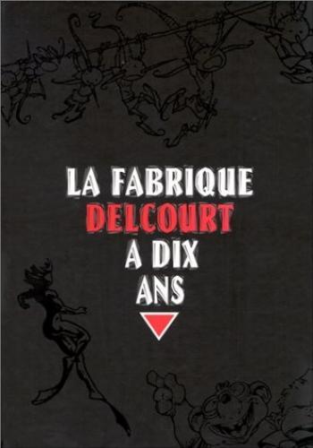 Couverture de l'album La Fabrique Delcourt a dix ans (One-shot)