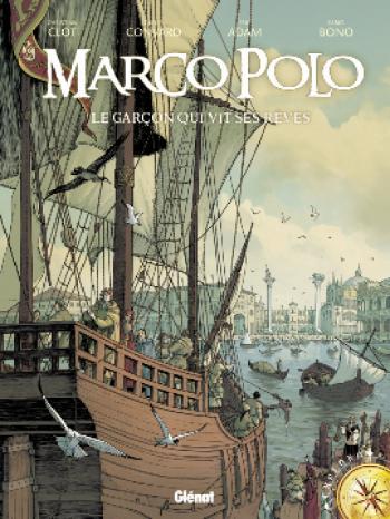 Couverture de l'album Marco Polo (Glénat) - 1. Le garçon, qui vit ses rêves
