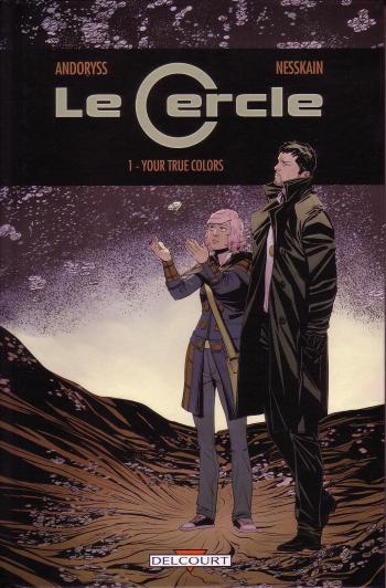 Couverture de l'album Le Cercle - 1. Your True Colors